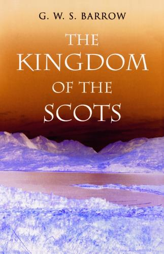 The Kingdom of the Scots: Government, Church and Society from the Eleventh to the Fourteenth Century (Paperback)