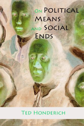 On Political Means and Social Ends (Hardback)