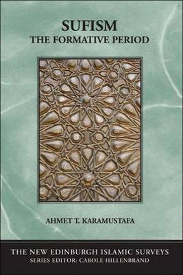 Sufism: The Formative Period - The New Edinburgh Islamic Surveys (Paperback)