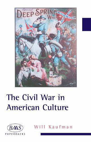 The Civil War in American Culture - British Association for American Studies (BAAS) Paperbacks (Paperback)