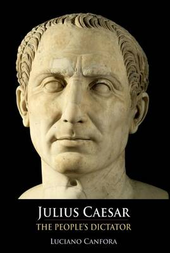 Julius Caesar: The People's Dictator (Hardback)