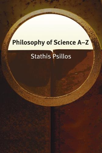 Philosophy of Science A-Z - Philosophy A-Z (Paperback)