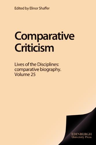 Comparative Criticism: Lives of the Disciplines - Comparative Biography v. 25 (Hardback)