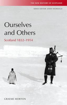 Ourselves and Others: Scotland 1832-1914 - New History of Scotland (Hardback)