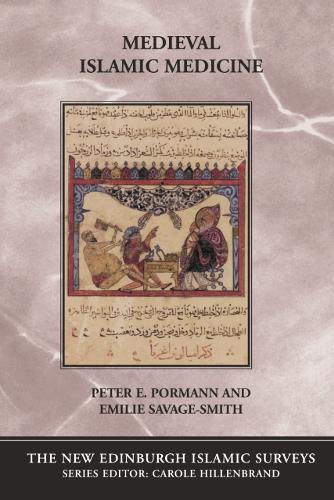 Medieval Islamic Medicine - The New Edinburgh Islamic Surveys (Hardback)