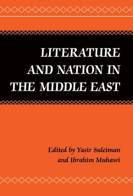 Literature and Nation in the Middle East (Hardback)