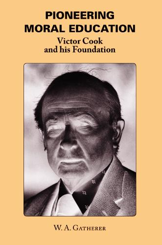 Pioneering Moral Education: Victor Cook and His Foundation (Hardback)