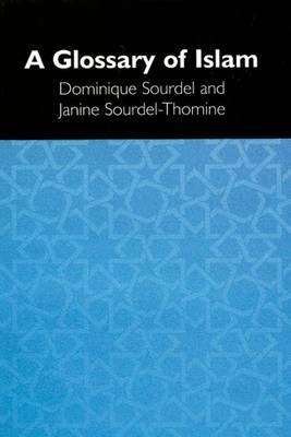 A Glossary of Islam (Paperback)