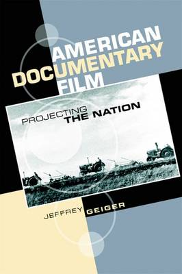 American Documentary Film: Projecting the Nation (Paperback)