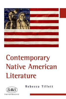 Contemporary Native American Literature - British Association for American Studies (BAAS) Paperbacks (Paperback)