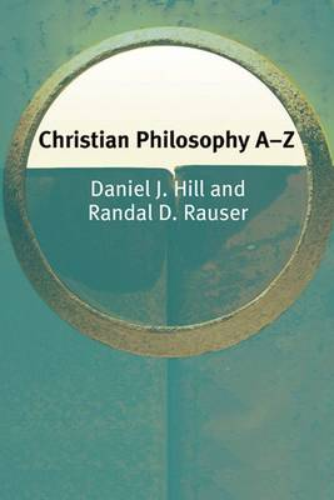 Christian Philosophy A-Z - Philosophy A-Z (Paperback)