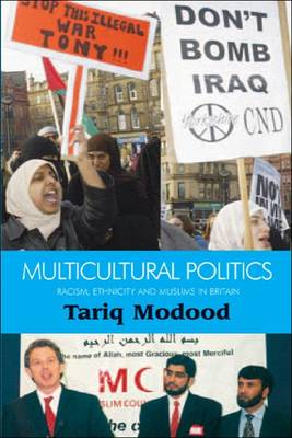 Multicultural Politics: Racism, Ethnicity and Muslims in Britain (Hardback)