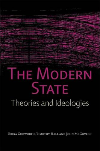 The Modern State: Theories and Ideologies (Paperback)