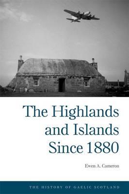 The Higlands and Islands Since 1880 (Paperback)