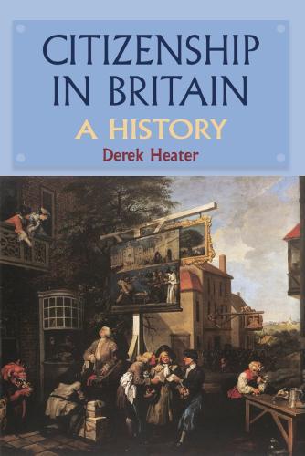 Citizenship in Britain: A History (Hardback)