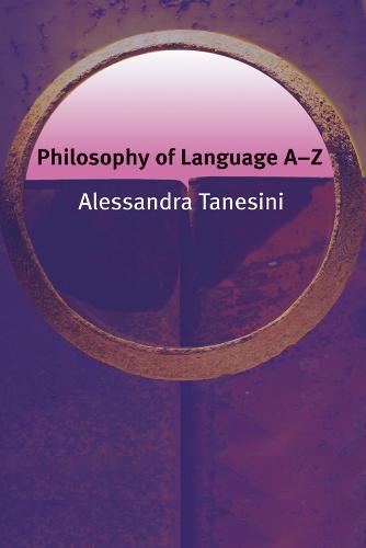 Philosophy of Language A-Z - Philosophy A-Z (Paperback)