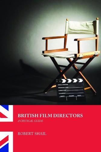 British Film Directors: A Critical Guide (Paperback)