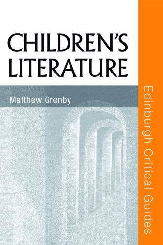 Children's Literature - Edinburgh Critical Guides to Literature (Hardback)