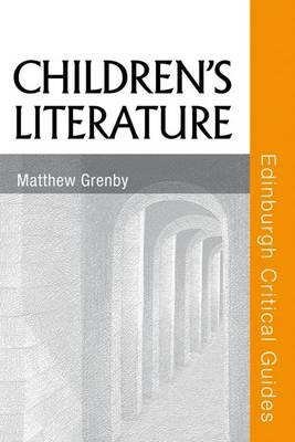 Children's Literature - Edinburgh Critical Guides to Literature (Paperback)