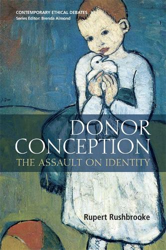 Donor Conception - Contemporary Ethical Debates (Paperback)
