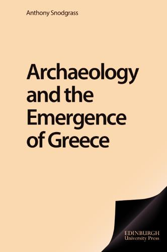 Archaeology and the Emergence of Greece (Hardback)