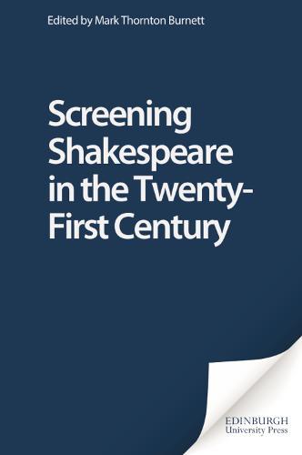 Screening Shakespeare in the Twenty-First Century (Hardback)