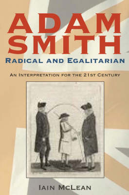 Adam Smith, Radical and Egalitarian: An Interpretation for the 21st Century (Paperback)