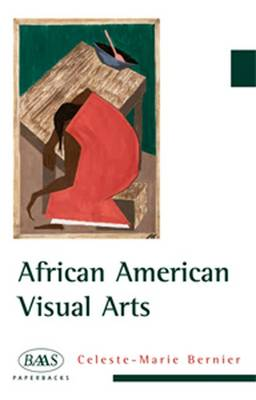 African American Visual Arts: From Slavery to the Present - British Association for American Studies (BAAS) Paperbacks (Paperback)