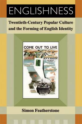 Englishness: Twentieth-century Popular Culture and the Forming of English Identity (Hardback)