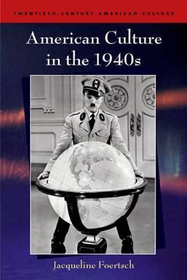 American Culture in the 1940s - Twentieth-century American Culture (Paperback)