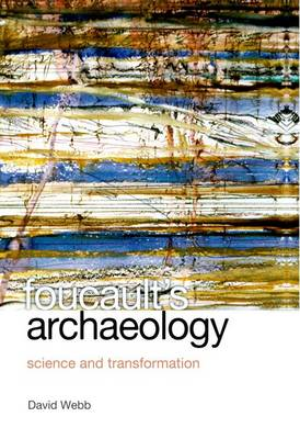 Foucault's Archaeology: Science and Transformation (Hardback)