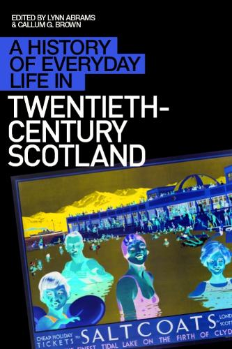 A History of Everyday Life in Twentieth Century Scotland - A History of Everyday Life in Scotland (Hardback)
