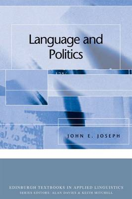 Language and Politics - Edinburgh Textbooks in Applied Linguistics (Paperback)