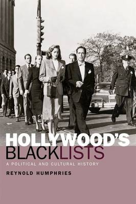 Hollywood's Blacklists: A Political and Cultural History (Paperback)