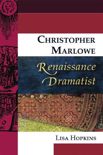 Christopher Marlowe, Renaissance Dramatist - Renaissance Dramatists (Paperback)