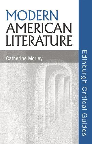 Modern American Literature - Edinburgh Critical Guides to Literature (Hardback)