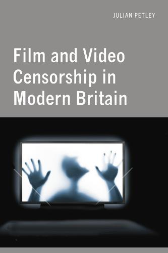 Film and Video Censorship in Modern Britain (Hardback)
