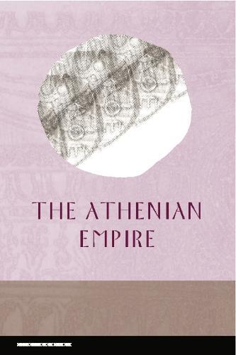 The Athenian Empire - Edinburgh Readings on the Ancient World (Hardback)