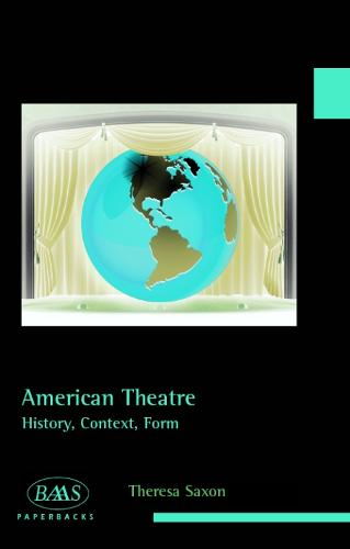 American Theatre: History, Context, Form (Paperback)
