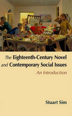 The Eighteenth-century Novel and Contemporary Social Issues: An Introduction (Paperback)