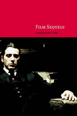 Film Sequels: Theory and Practice from Hollywood to Bollywood (Paperback)