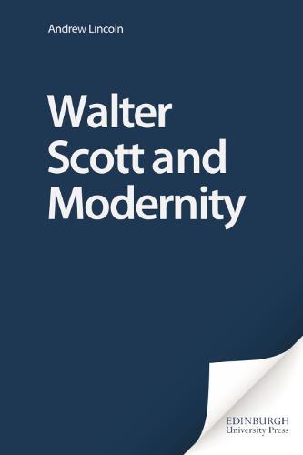 Walter Scott and Modernity (Hardback)