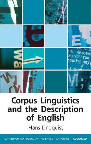 Corpus Linguistics and the Description of English - Edinburgh Textbooks on the English Language - Advanced (Paperback)