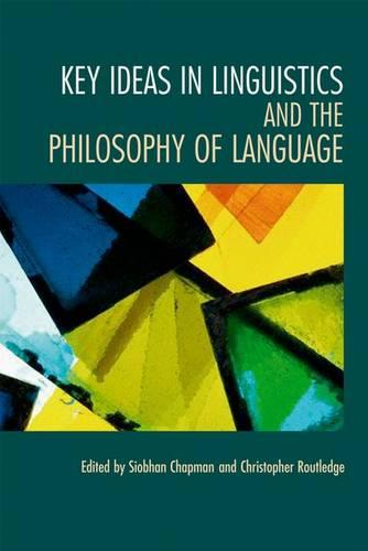 Key Ideas in Linguistics and the Philosophy of Language (Paperback)