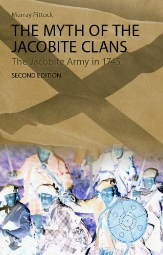 The Myth of the Jacobite Clans: The Jacobite Army in 1745 (Paperback)
