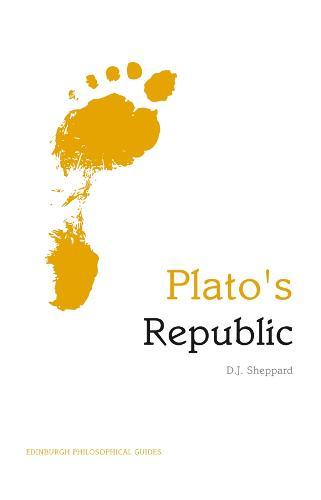 "Plato's ""Republic"": An Edinburgh Philosophical Guide - Edinburgh Philosophical Guides (Hardback)"