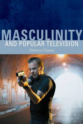 Masculinity and Popular Television (Paperback)