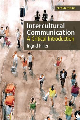 Intercultural Communication: A Critical Introduction (Hardback)