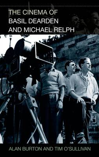 The Cinema of Basil Dearden and Michael Relph (Hardback)