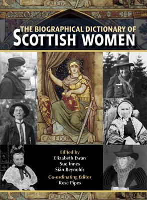 The Biographical Dictionary of Scottish Women: From Earliest Times to 2004 (Paperback)